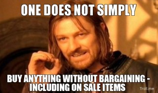 one-does-not-simply-buy-anything-without-bargaining-including-on-sale-items