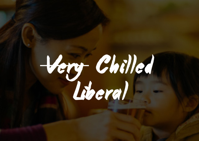 very chilled=liberal