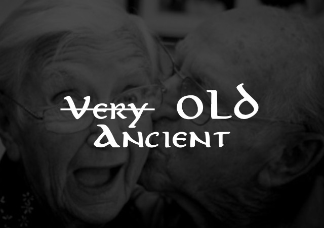 very old=ancient