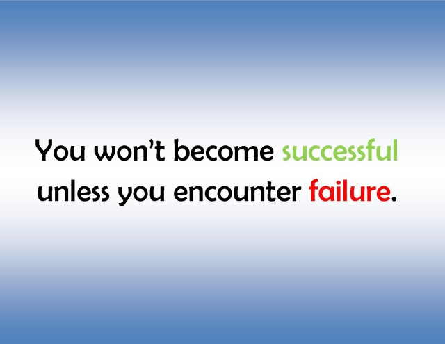 you-won_t-become-successful-unless-you-encounter-failure-life-quote