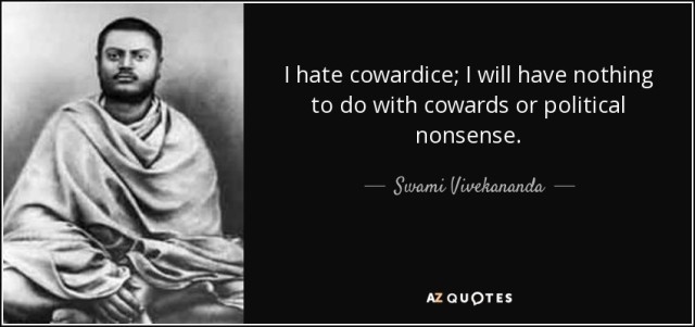 quote-i-hate-cowardice-i-will-have-nothing-to-do-with-cowards-or-political-nonsense-swami-vivekananda-74-0-020