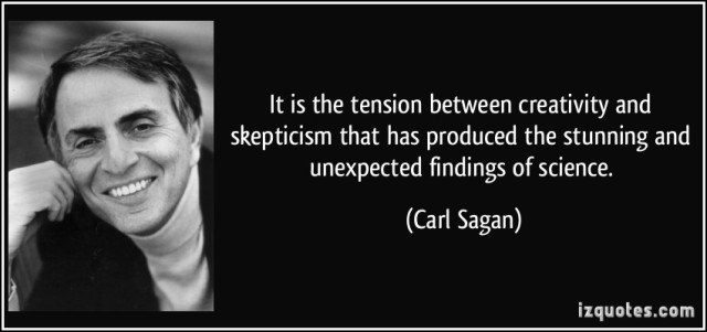 quote-it-is-the-tension-between-creativity-and-skepticism-that-has-produced-the-stunning-and-unexpected-carl-sagan-332834