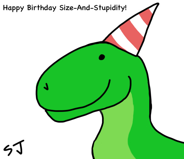size_and_stupidity_s_birthday_by_dinobirdman-d9hbcks