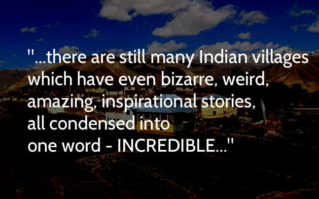 Indian villages and their incredible stories.
