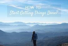 How to start getting things done?