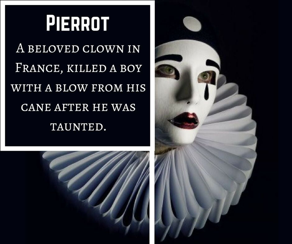 Pierrot was a beloved clown in France who killed a boy with a blow from his cane after he was taunted.