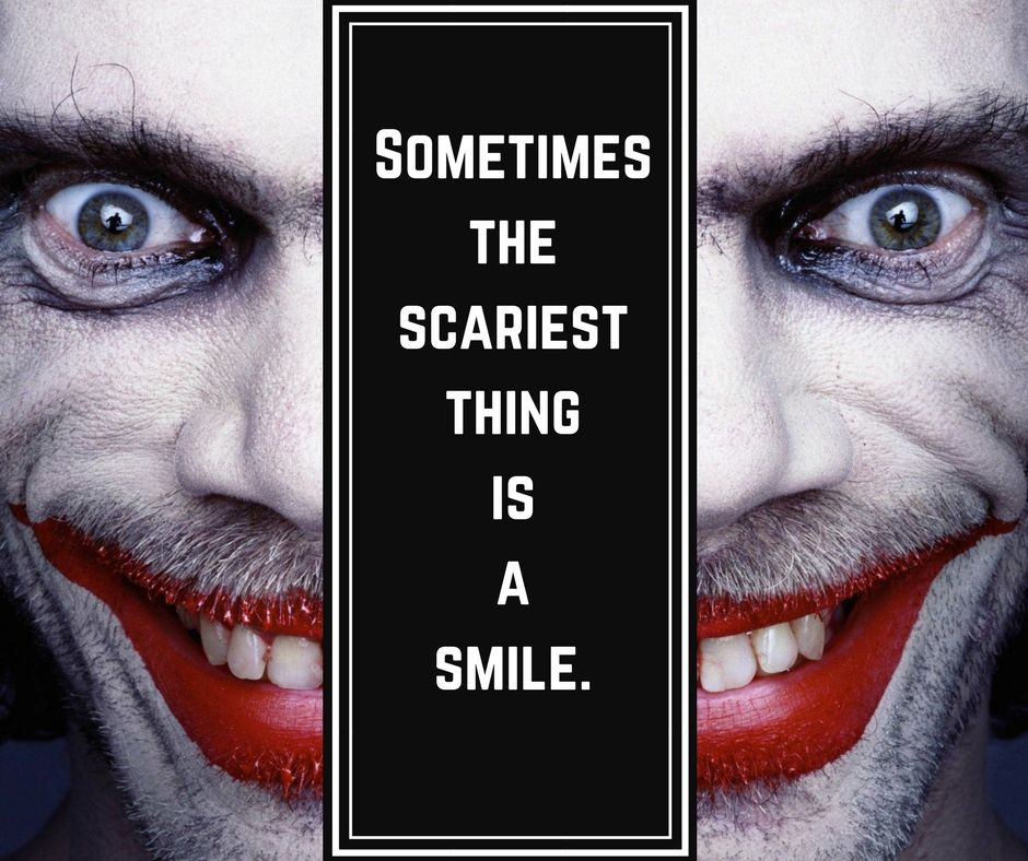 Sometimes the scariest thing is a smile