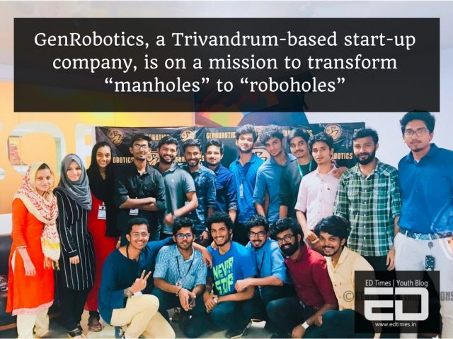 "GenRobotics, a Thiruvananthapuram-based start-up company, is on a mission to transform ""manholes"" to ""roboholes"""