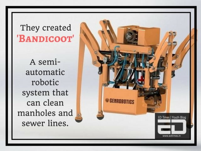 They developed 'Bandicoot' – a semi-automatic robotic system that can clean manholes and sewer lines.