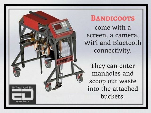 Bandicoots come with WiFi and Bluetooth connectivity, a screen and a camera. They can enter manholes and scoop out waste into the attached buckets.