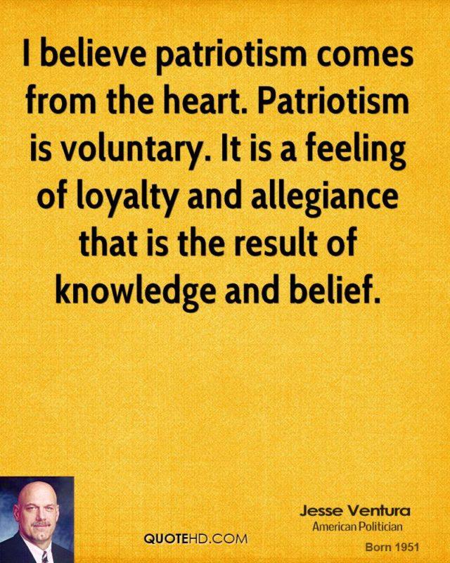 Patriotism is voluntary.