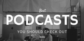 Best podcasts you should check out